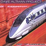 Dave Altman Project Arc Of Madness