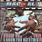 Mac-Al I Know You Hate This (Parental Advisory)