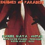 Daniel Maya Echoes Of Paradise