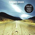 Daddy Frizz The Way