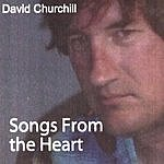 David Churchill Songs From The Heart