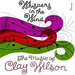 Clay Wilson Whispers In The Wind