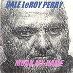 Dale LeRoy Perry Moan My Name
