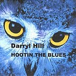 Darryl Hill Hootin The Blues