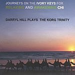 Darryl Hill Journeys On The Ivory Keys For Relaxing And Awakening Chi