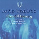 David DeMarco Place Of Intimacy