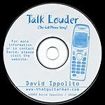 David Ippolito Talk Louder (The Cell Phone Song)