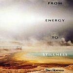 David Hoffman From Energy To Stillness