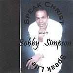 Bobby Simpson Speak Life Speak Christ