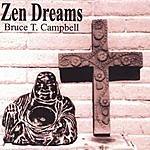 Bruce T. Campbell Zen Dreams