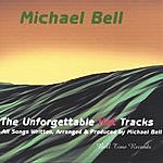Michael Bell The Unforgettable Hot Tracks