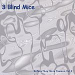 3 Blind Mice Before They Were Famous, Vol.2