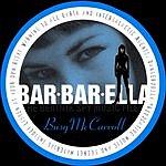 Busy McCarroll Busy McCarroll: Bar'Bar'Ella: The BeatNik Spy Music Files