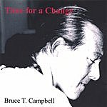 Bruce T. Campbell Time For A Change