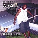 A. Wills Platinum Out The Trunk