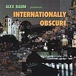 Alex Baum Internationally Obscure