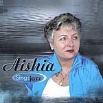Aishia Aishia Sings Jazz