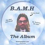 B.A.M.H The Album