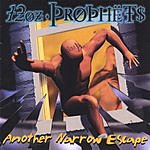 12 oz. Prophets Another Narrow Escape