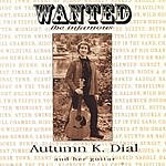 Autumn K. Dial Wanted: The Infamous Autumn K. Dial & Her Guitar