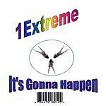 1 Extreme It's Gonna Happen
