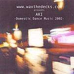 Aki Domestic Dance Music 2002