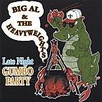 Big Al & The Heavyweights Late Night Gumbo Party