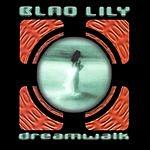 Blaq Lily Dream Walk