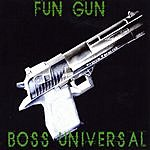 Boss Universal The Fun Gun Album