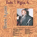 Booker T. Wiggins, Jr. Born Again