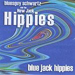 Bluesguy Schwartz & The New Jack Hippies Blue Jack Hippies