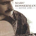 Marc Bosserman Mostly Live