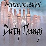 Astral Kitchen Dirty Things