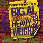 Big Al & The Heavyweights That Ain't Nice