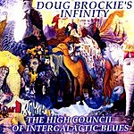 Doug Brockie's Infinity The High Council Of Intergalactic Blues