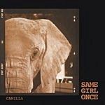 Camilla Same Girl Once