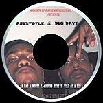 Aristotle Aristotle & Big Dave