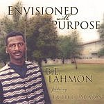 B.E. Lahmon Envisioned With Purpose