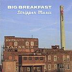 Big Breakfast Stripper Music