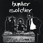 Bunker Soldier Quite A Dilemma