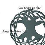 One Week In April Songs Arriving Late