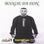 Boogie Da Don Toppin' All (Parental Advisory)