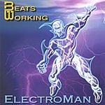 Beats Working Electroman
