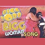 Bigg Robb The Bigg Woman