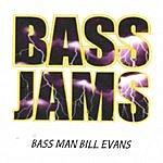 Bass Man Bill Evans Bass Jams