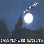 Danny Blew & The Blues Crew Howl No More