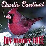 Charlie Cardinal My Money Tree