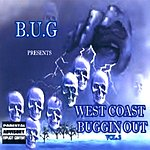B.U.G. West Coast Buggin Out Vol.2 (Parental Advisory)