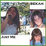 Bekah Bekah: Just Me!