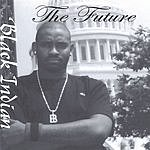 Black Indian The Future